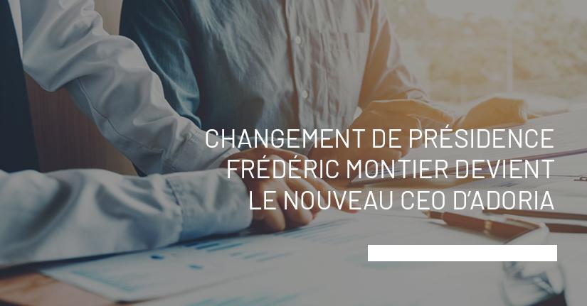 Adoria - [Communiqué de presse] Adoria annonce la nomination de Frédéric Montier au poste de CEO